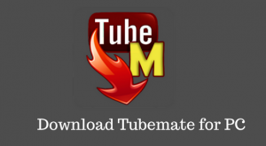 Tubemate Video Downloader For Pc